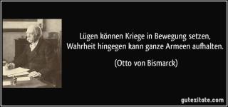 Zitat-lugen-konnen-kriege-in-bewegung-setzen-wahrheit-hingegen-kann-ganze-armeen-aufhalten-otto-von-bismarck-117953